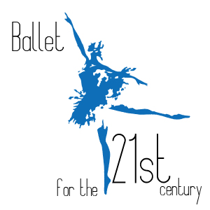 BALLET FOR THE 21st CENTURY